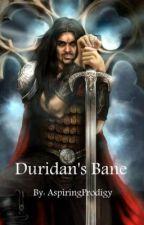 Duridan's Bane by AspiringProdigy