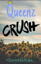QUEENZ CRUSH by queenzbooks_