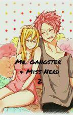 Mr. Gangster & Miss Nerd 2 (Sequel) by Lu_chan_official