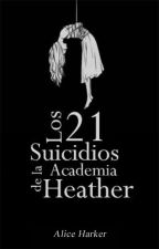 Los 21 Suicidios de la Academia Heather by -Sxvxnnxh-