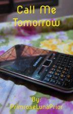 Call Me Tomorrow by Eliza_Schuyler_Ham