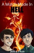 A Match Made In Hell - Phan by IAmJustAPhan