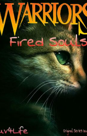 Warriors Fired Souls by CatLuv4Life