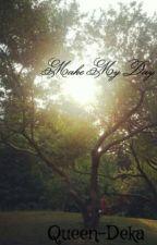 Make My Day 2 by Queen-Deka