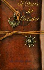 El Diario del Cazador (En Desarrollo) by Criz142