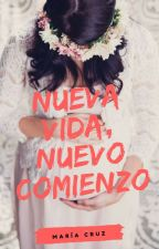 Nueva vida, Nuevo comienzo by Mary_Cruz
