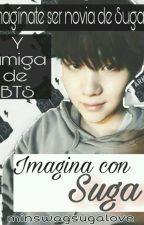 ★Imagina con Suga★  by minswagsugalove