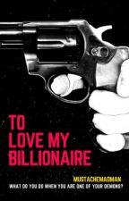 ToLoveMyBillionaireBoss by MustacheMadMan