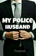 My Police Husband by Thaahirah