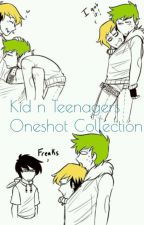 Kid n Teenagers Oneshot Collection by The_Emo_Narwhal