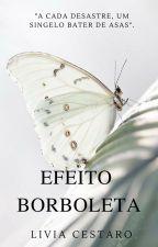 Efeito Borboleta by LiviaCestaro