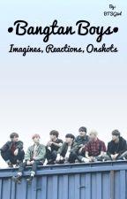 BangtanBoys - Oneshot, Imagine, Reactions //Part 2 by BTSGiirl