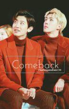 Comeback >> ChanHun by moonlightbae6194