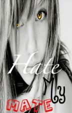 Hate My Mate{Watty Awards 2012} by Carloswashere