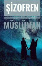 Şizofren Müslüman by PelinYesilyurtr