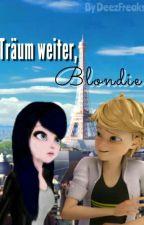 Träum weiter, Blondie  ||Miraculous FF||  by DeezFreaks
