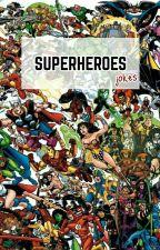 Superheroes - jokes by Judy_Napier