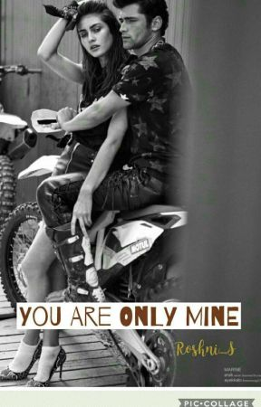 You Are Only Mine  by Roshni_S