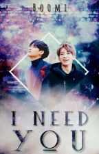 I Need You  • Meanie • by Boomitv0002