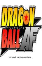 dragon ball AF by mynameisescritor55