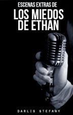 Escenas extras de Los Miedos de Ethan by darlis_steff