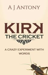 Kirk The Cricket [✔] by AjAntony