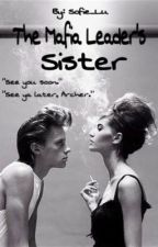 The Mafia Leader's Sister by Sofie_Lu