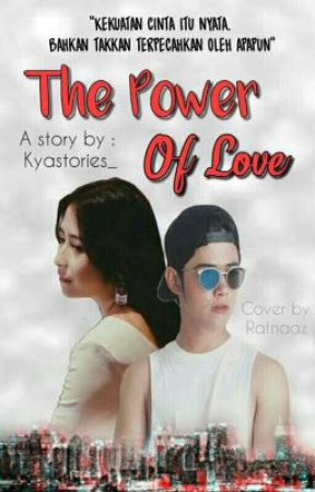 The Power Of Love ✔ by kyastories_
