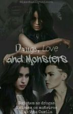Drugs, Love And Monsters - Fanfic Camren by imactuallyunicorn