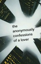 The anonymously confessions of a lover  by -apolodor