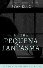 Minha Pequena Fantasma by EvanKlug