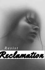 Reclamation by _Resist
