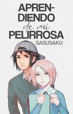 Aprendiendo de mi pelirrosa |SasuSaku| by MarbeSS19