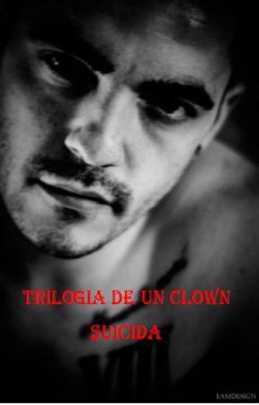 Trilogia De Un CloWn SuiciDa by AlexPalacios869