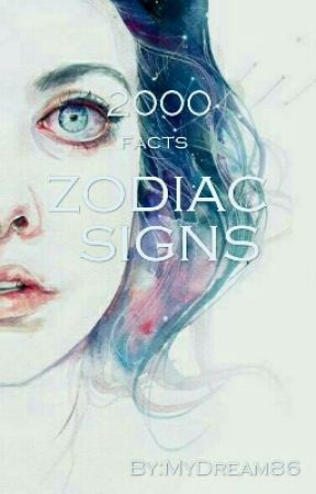 2000 facts about your zodiac signs. by MyDream86