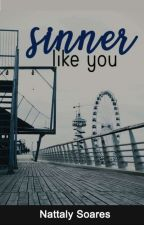 Sinner Like You by NathyLopez997