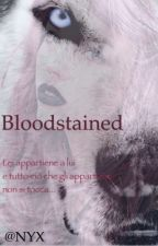 Bloodstained - My mate by _NYX_1997