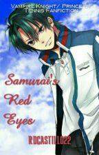 Samurai's Red Eyes (Vampire Knight/ Prince of Tennis Fanfic) by RDCASTILLO22