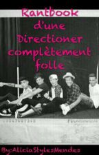 RantBook d'une Directioner complètement folle by AliciaStylesMendes