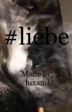 #Liebe by luxaml