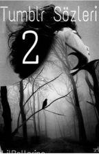 TUMBLR SÖZLERİ 2 by LilBallerina