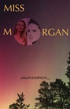Miss Morgan [completed] by 69rubyrose69