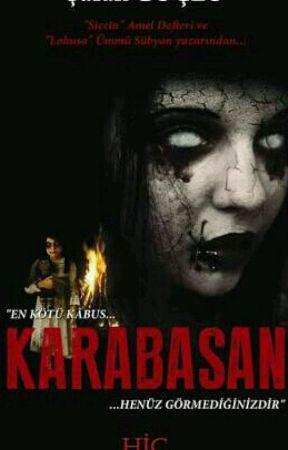 En Kötü Kabus 'KARABASAN' Henüz Görmediğinizdir by BilalTas