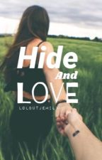Hide and love by LolButJemily