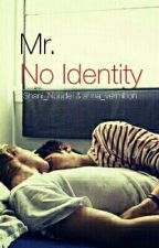 Mr. No Identity  by Shani_Noudel