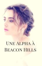 Une Alpha à Beacon Hills [Scott McCall] by youmakemestrong-x3
