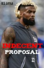 Indecent Proposal (An Odell Beckham Jr. Story) by DLittleWriter