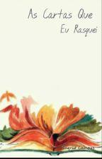 As Cartas Que Eu Rasguei by Malhumurada