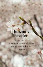Suzuya Juuzou x reader [W Trakcie Poprawiania] by manxmax