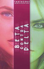 Beta contra Delta [PCN #2] by takeacoke